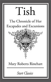 Tish: the chronicle of her escapades and excursions cover image