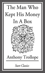 The Man Who Kept His Money in A Box