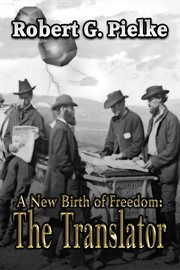 A new birth of freedom: the translator cover image