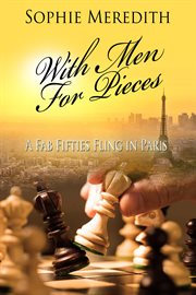 With Men for Pieces [a Fab Fifties Fling in Paris]
