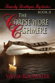 Corpse Wore Cashmere