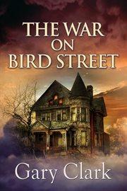 War on Bird Street