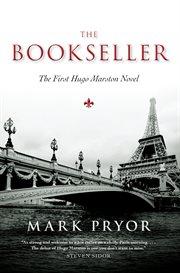 The bookseller : the first Hugo Marston novel cover image