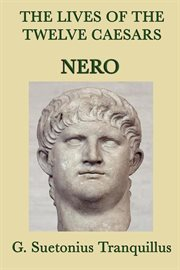 The Lives of the Twelve Caesars: Nero