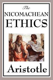 Nicomachean Ethics of Aristotle