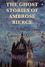 The ghost stories of Ambrose Bierce cover image