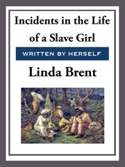 Incidents in the life of a slave girl written by herself cover image