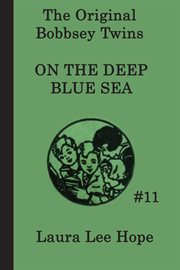The Bobbsey Twins on the deep blue sea cover image
