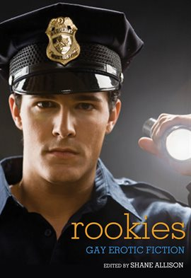 Cover image for Rookies: Gay Erotic Cop Stories
