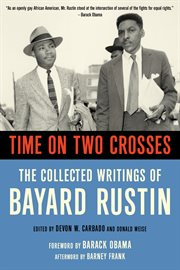 Time on two crosses : the collected writings of Bayard Rustin cover image