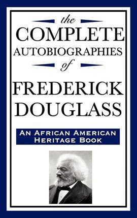 Cover image for The Complete Autobiographies of Frederick Douglass