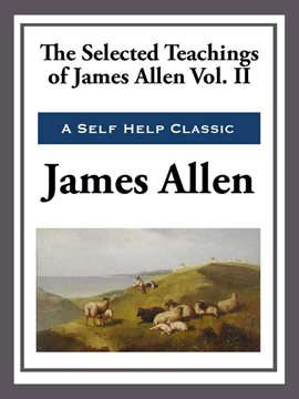 Cover image for The Selected Teachings of James Allen Vol. II