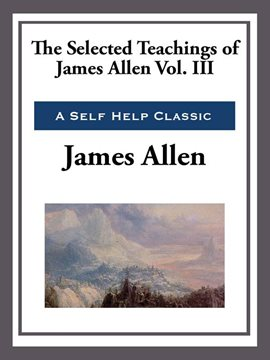 Cover image for The Selected Teachings of James Allen Vol. III