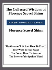The Collected Wisdom of Florence Scovel Shinn cover image