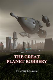 The great planet robbery cover image