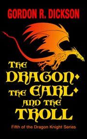 The dragon, the earl, and the troll cover image