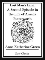 Lost man's lane a second episode in the life of Amelia Butterworth cover image