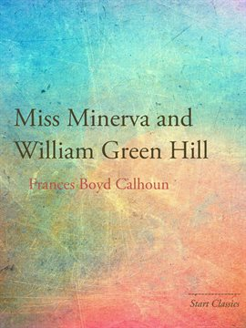 Cover image for Miss Minerva and William Green Hill