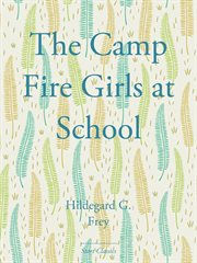 The Camp Fire Girls at School cover image