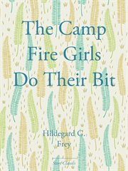 The Camp Fire Girls Do Their Bit cover image
