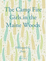 The Camp Fire Girls in the Maine Woods cover image