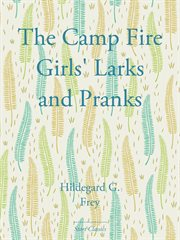 The Camp Fire Girls' Larks and Pranks cover image