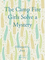 The Camp Fire Girls Solve a Mystery cover image