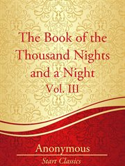 The book of the thousand nights and a night Volume three a plain and literal translation of the Arabian nights entertainments cover image