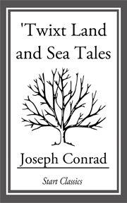 'Twixt land & sea cover image