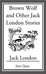 Brown Wolf and other Jack London stories cover image
