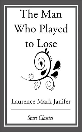 Cover image for The Man Who Played to Lose