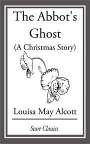 The Abbot's Ghost, Or, Maurice Treherne's Temptation cover image