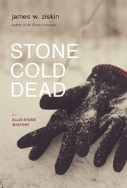Stone cold dead : an Ellie Stone mystery cover image