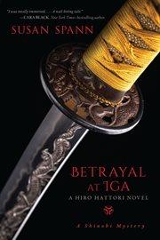 Betrayal at Iga : a Hiro Hattori novel cover image