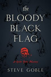 The bloody black flag : a Spider John mystery cover image