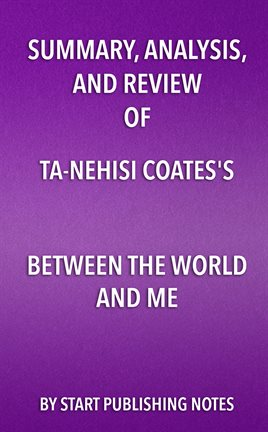 Cover image for Summary, Analysis, and Review of Ta-Nehisi Coates's Between the World and Me