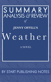 Summary, analysis, and review of jenny offill's weather. A Novel cover image