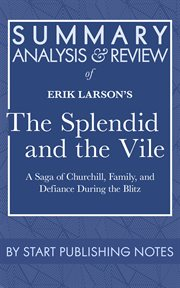 Summary, Analysis, and Review of Erik Larson's The Splendid and the Vile