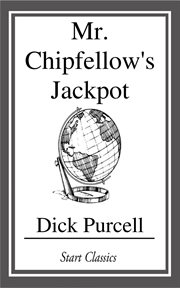 Mr. Chipfellow's Jackpot