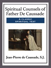 Spiritual counsels of father de caussade cover image