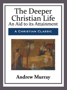 Cover image for The Deeper Christian Life