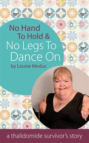 No Hands to Hold and No Legs to Dance on