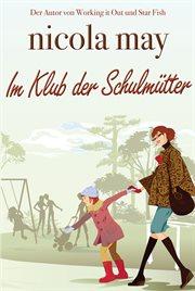 Im Klub Der Schulm|tter