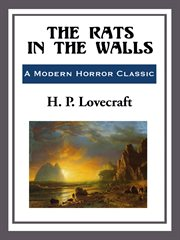 The Dunwich horror ; and, the rats in the walls cover image