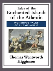 Tales of the enchanted islands of the Atlantic cover image