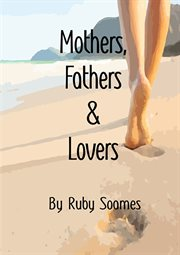 Mothers, Fathers & Lovers