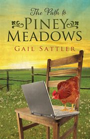 The Path to piney meadows cover image