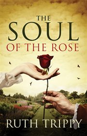 The soul of the rose cover image