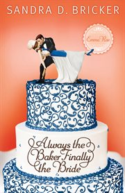 Always the baker, finally the bride cover image