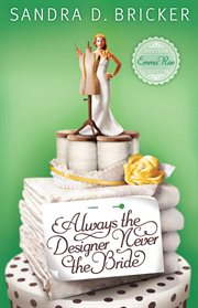 Always the designer, never the bride cover image